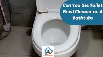 can you use toilet bowl cleaner on a bathtub