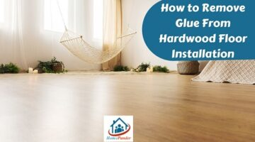 How to Remove Glue from Hardwood Floor Installation
