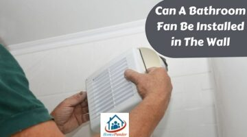 Can A Bathroom Fan Be Installed in The Wall