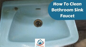 how to clean bathroom sink faucet